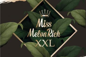 Miss Melon Rich XXL 2019